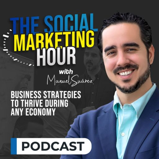 Cover art for podcast The Social Marketing Hour Podcast with Manuel Suarez