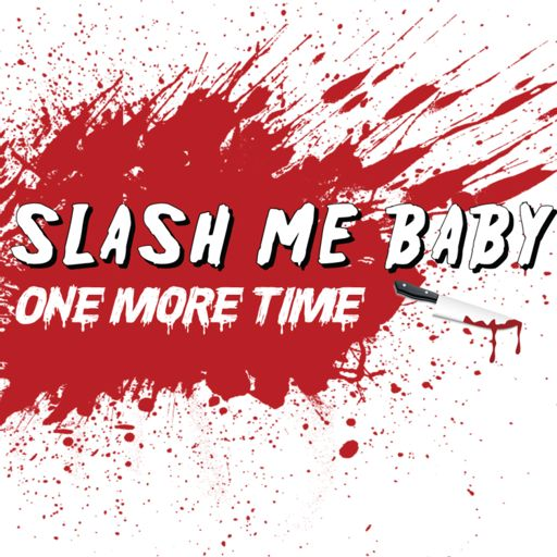 Cover art for podcast Slash Me Baby One More Time