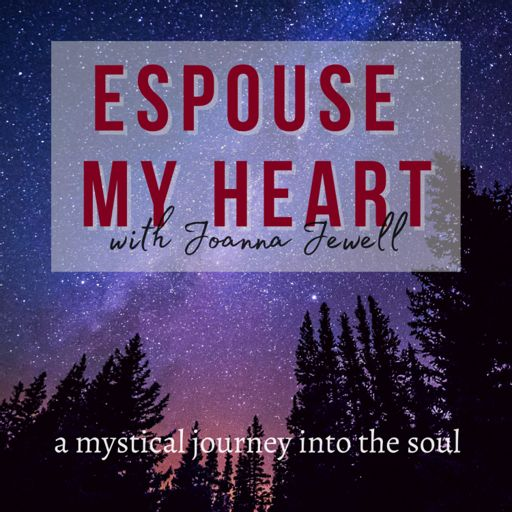 Cover art for podcast Espouse My Heart with Joanna Jewell