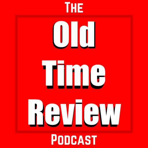 Cover art for podcast The Old Time Review Podcast