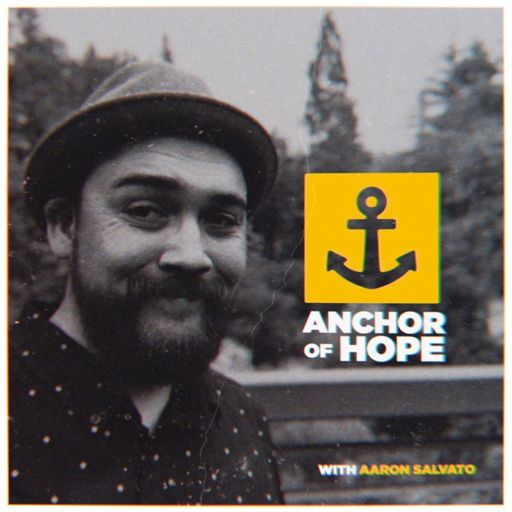 Cover art for podcast Anchor Of Hope | With Aaron Salvato