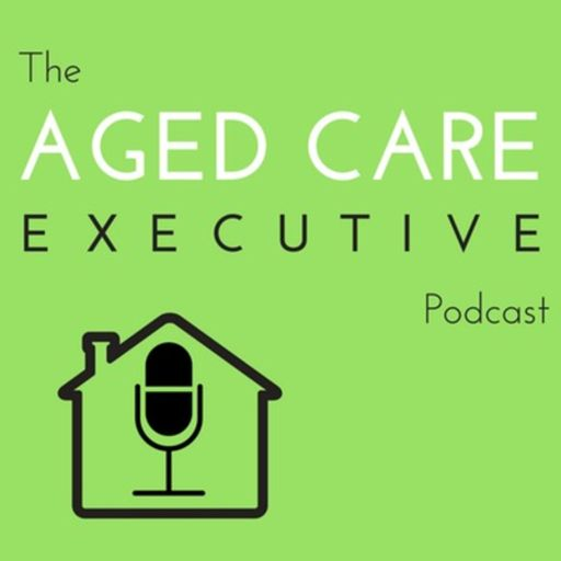 Cover art for podcast Aged Care Executive Podcast