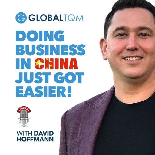 Cover art for podcast GlobalTQM | Sourcing and Manufacturing product in China for all entrepreneurs by David Hoffmann