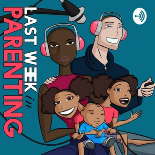 Cover art for podcast Last Week in Parenting