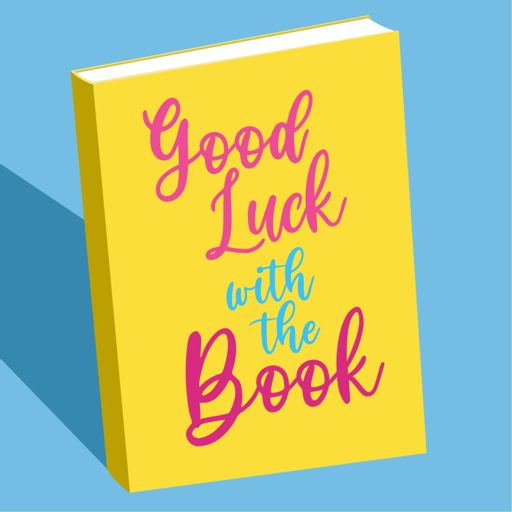 Cover art for podcast Good Luck With the Book