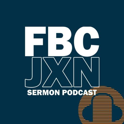 Cover art for podcast First Baptist Church (Jackson, MI) Sermons