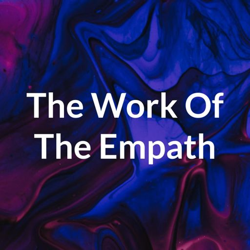 Cover art for podcast The Work Of The Empath