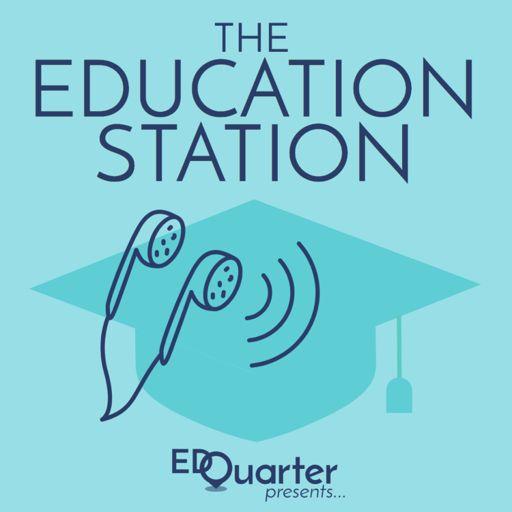 Cover art for podcast EdQuarter Presents: The Education Station