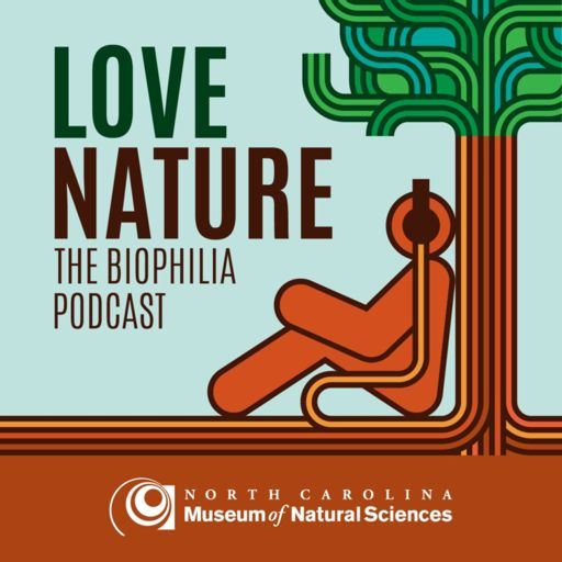 Cover art for podcast Love Nature: The Biophilia Podcast