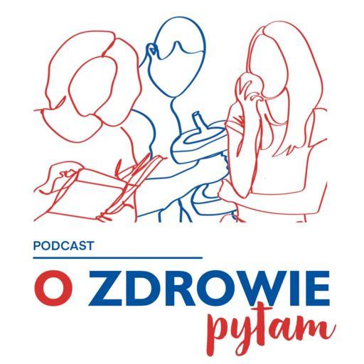 Cover art for podcast O zdrowie pytam...