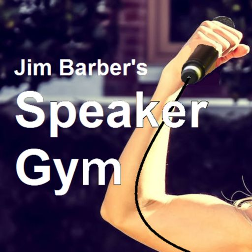 Cover art for podcast Jim Barber's Speaker Gym