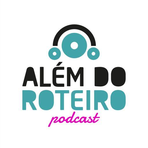 Cover art for podcast Além do Roteiro