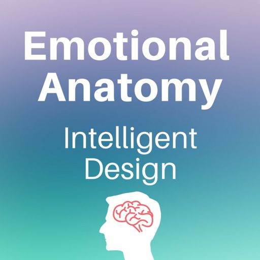 Cover art for podcast Emotional Anatomy - Intelligent Design