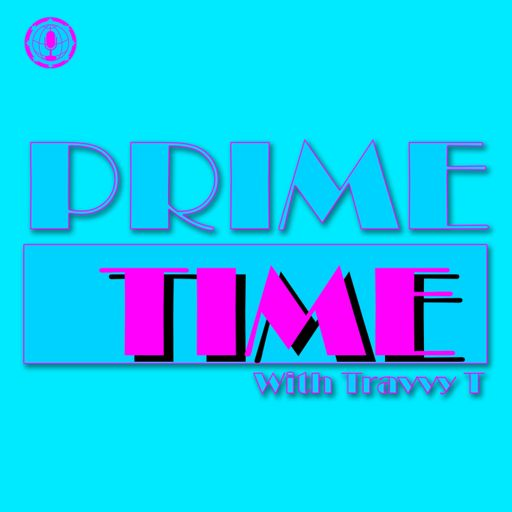 Cover art for podcast PrimeTime w/ Travvy T