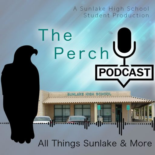 Cover art for podcast The Perch: Everything Sunlake High School