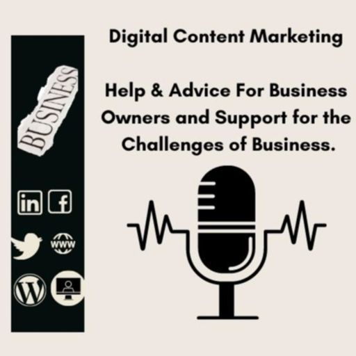 Cover art for podcast Digital Content Marketing, Help & Advice For Business Owners