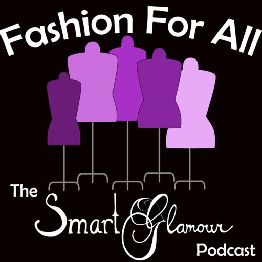 Cover art for podcast Fashion For All - The SmartGlamour Podcast