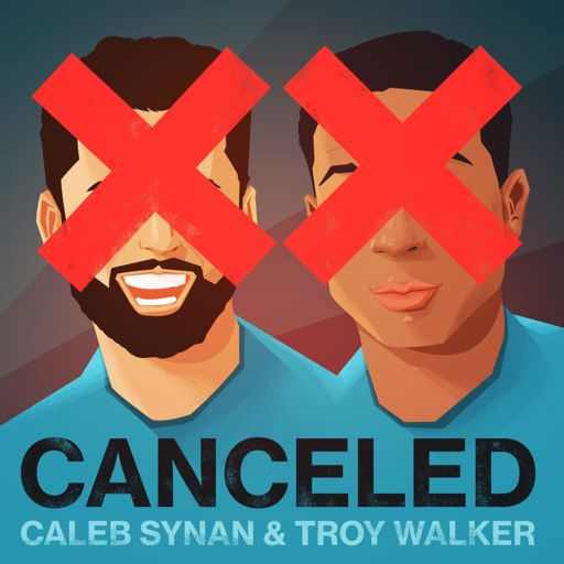 Cover art for podcast Canceled W/Caleb Synan and Troy Walker