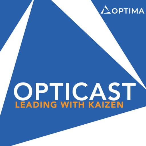 Cover art for podcast Opticast: Leading with Kaizen