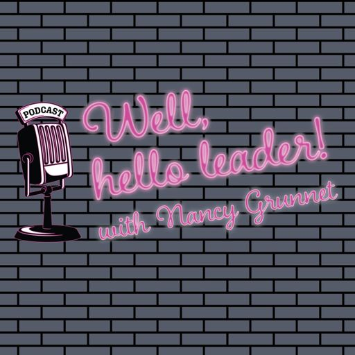 Cover art for podcast Well, Hello Leader!
