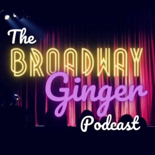 Cover art for podcast The Broadway Ginger Podcast