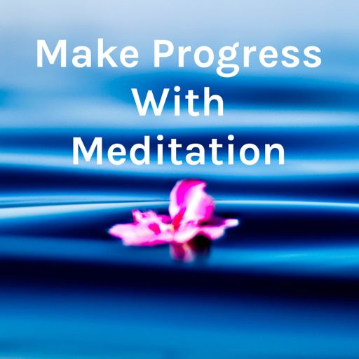 Cover art for podcast Make Progress With Meditation - by author QC Ellis