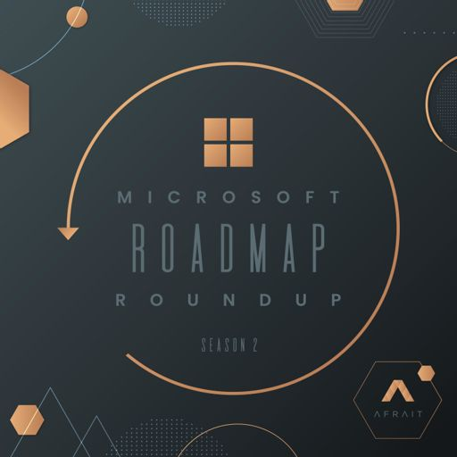 Cover art for podcast Microsoft Roadmap Roundup