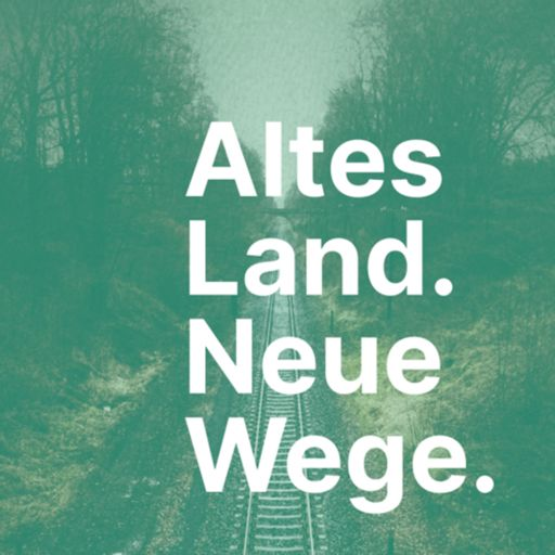Cover art for podcast Altes Land. Neue Wege.