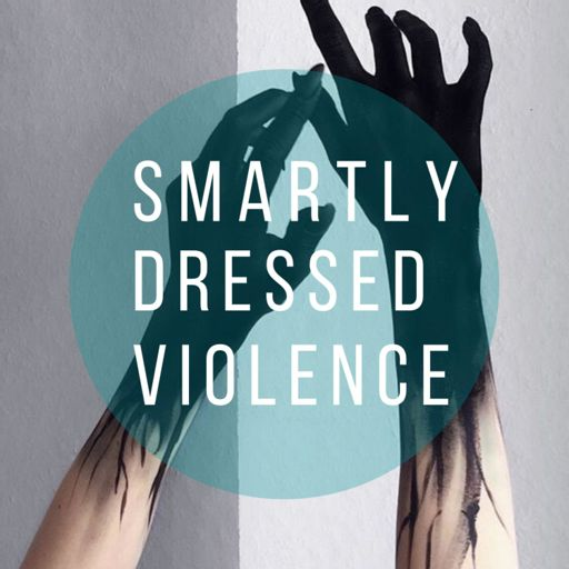 Cover art for podcast Smartly Dressed Violence