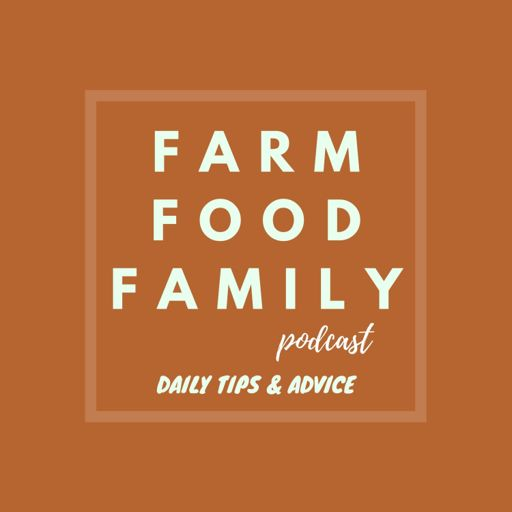 Cover art for podcast Farm Food Family: Daily Tips & Advice