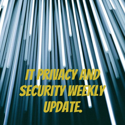 Cover art for podcast IT Privacy and Security Weekly update.