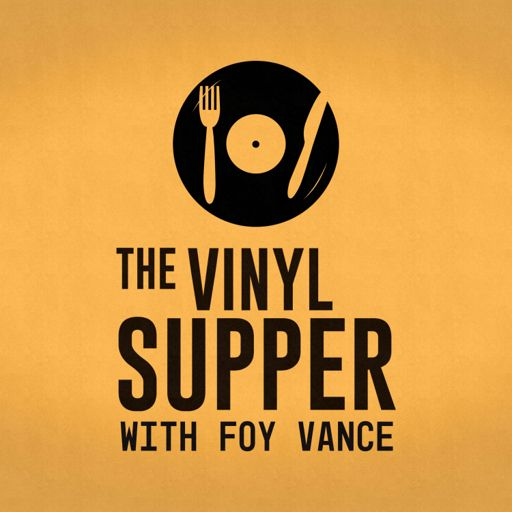 Cover art for podcast The Vinyl Supper with Foy Vance
