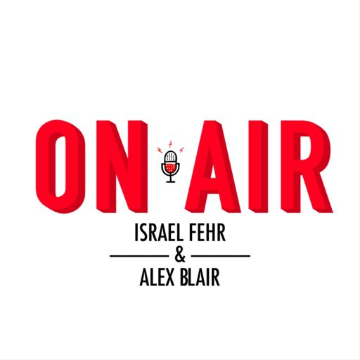 Cover art for podcast On Air with Israel Fehr and Alex Blair