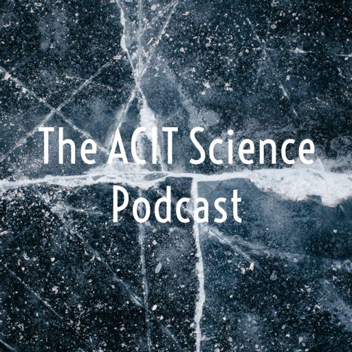 Cover art for podcast The ACIT Science Podcast