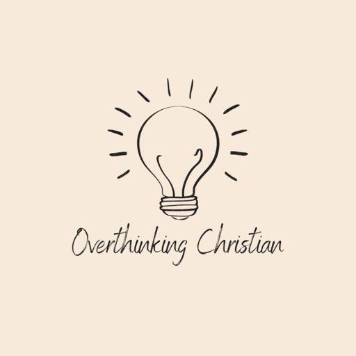 Cover art for podcast The Overthinking Christian Podcast