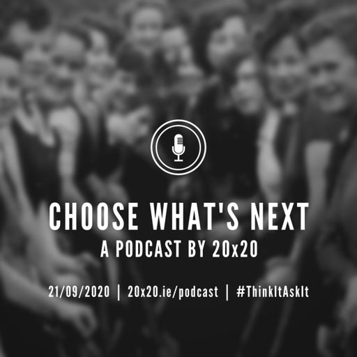 Cover art for podcast Choose What's Next: A Podcast by 20x20