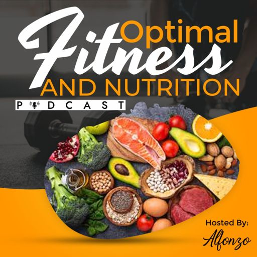 Cover art for podcast Optimal Fitness and Nutrition