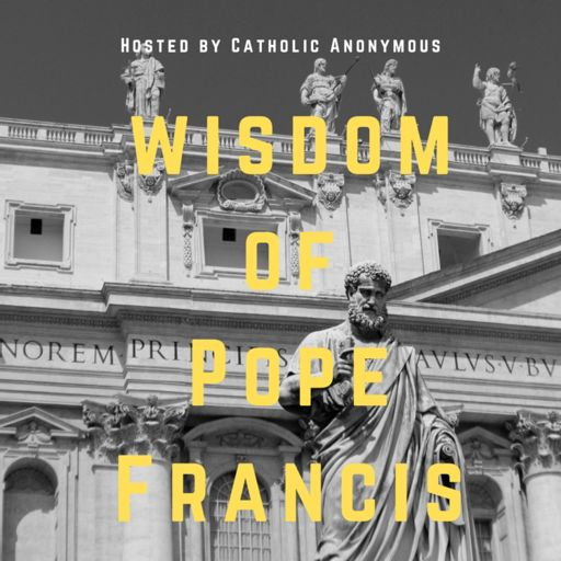 Cover art for podcast Wisdom of Pope Francis