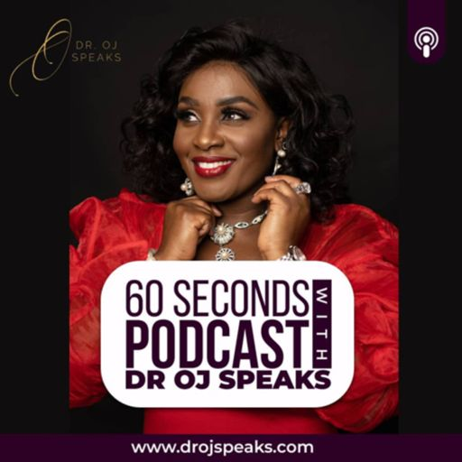 Cover art for podcast 60 SECS WITH DR. O. J. SPEAKS - By Dr. Oyinkansola Jinadu Ph. D.
