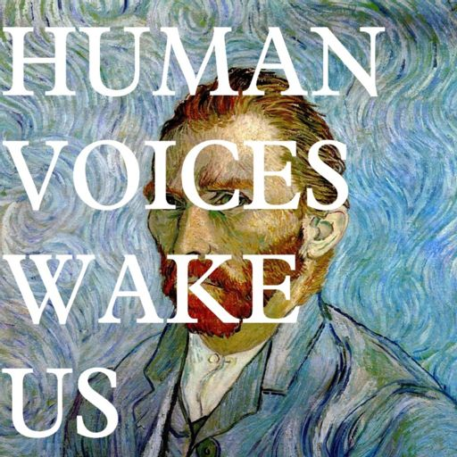 Cover art for podcast Human Voices Wake Us