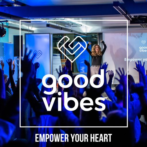 Cover art for podcast GOOD VIBES - Empower your Heart
