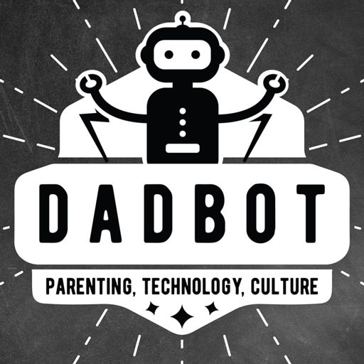 Cover art for podcast DadBot - Navigating Technology And Parenting