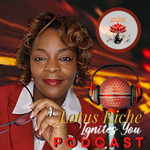 Cover art for podcast Lotus Riche' Ignites You