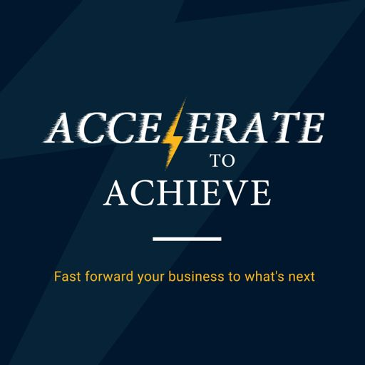 Cover art for podcast Accelerate to Achieve