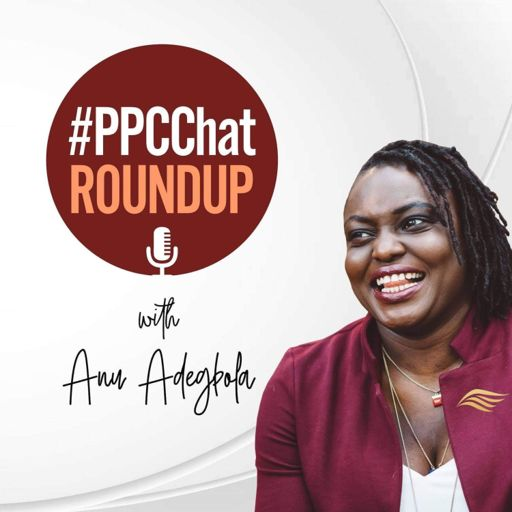 Cover art for podcast #PPCChat Roundup - The Latest News & Views from Paid Media Experts