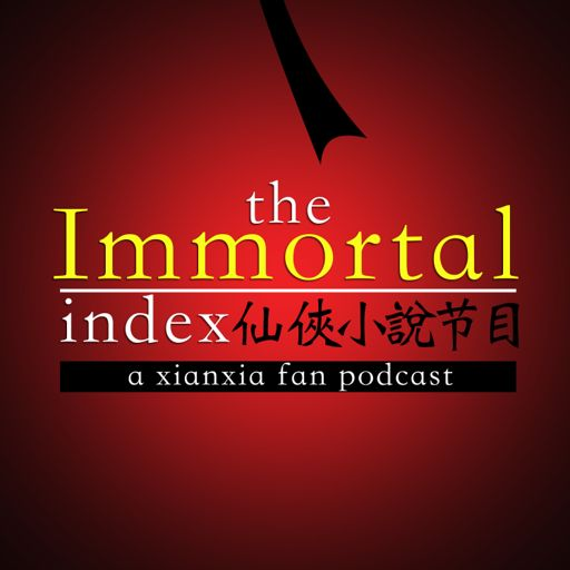 Immortal Index: A Xianxia & Wuxia Fan Podcast on RadioPublic