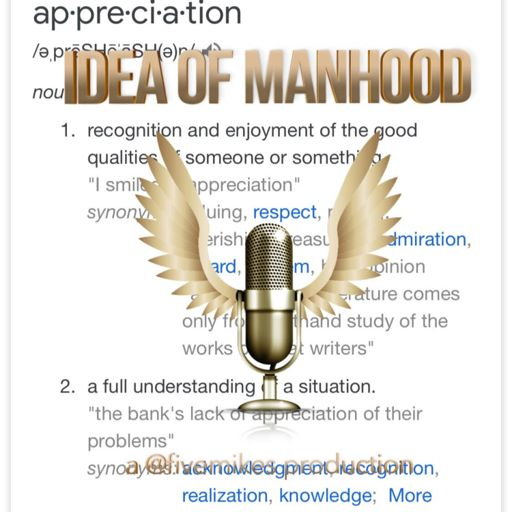 Appreciation: through it all from The Idea of Manhood on