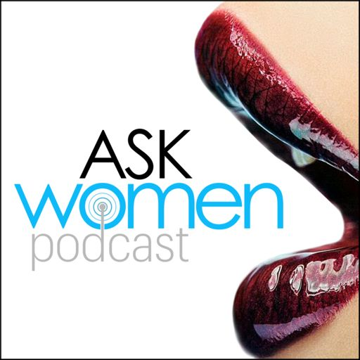 Cover art for podcast Ask Women Podcast: What Women Want