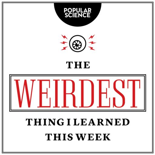 Cover art for podcast The Weirdest Thing I Learned This Week