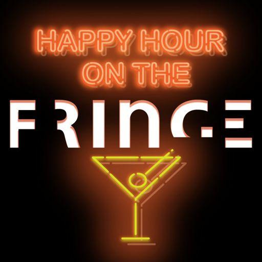 Cover art for podcast Happy Hour on the Fringe